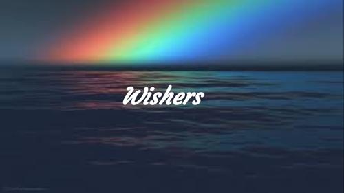 -- •wishers• --